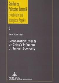 Shin-yuan Tsai - Globalization Effects on China's Influence on Taiwan Economy.