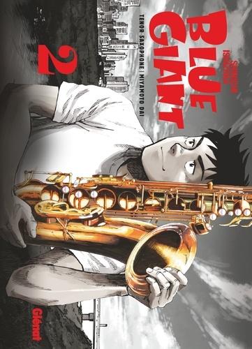 Blue Giant - Tome 02. Tenor saxophone - Miyamoto Dai