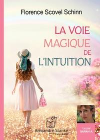 Shinn florenc Scovel - La voie magique de l'intuition.