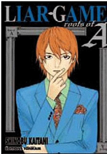 Shinobu Kaitani - Liar Game  : Roots of A - Recueil d'histoires courtes.
