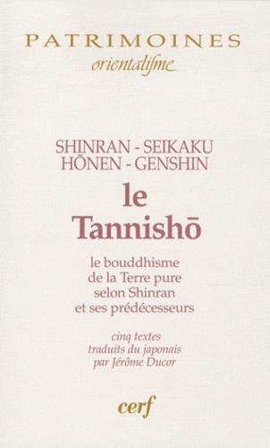 Jérôme Ducor et  Shinran - Le tannisho - Le bouddhisme de la Terre pure selon Shinran et ses prédécesseurs.