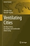 Shinsuke Kato et Kyosuke Hiyama - Ventilating Cities - Air-flow Criteria for Healthy and Comfortable Urban Living.