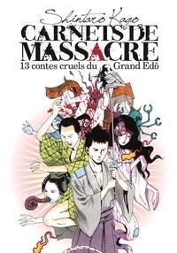 Shintaro Kago - Carnets de massacre  : 13 contes cruels du Grand Edo.