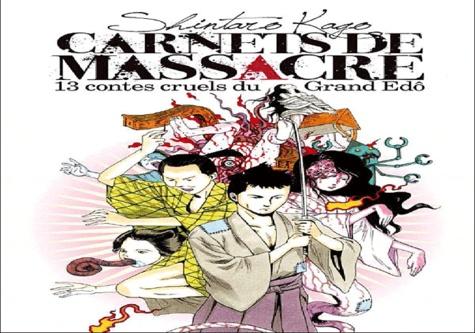 Shintaro Kago - Carnets de massacre - 13 contes cruels du Grand Edô.