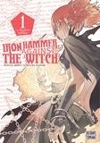 Shinya Murata et Daisuke Hiyama - Iron Hammer against the witch Tome 1 : .