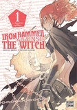 Shinya Murata et Daisuke Hiyama - Iron hammer against the witch - Tome 1.