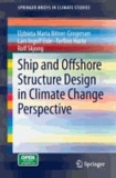 Ship and Offshore Structure Design in Climate Change Perspective.
