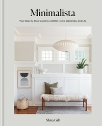 Shira Gill - Minimalista - Your step-by-step guide to a better home, wardrobe and life.