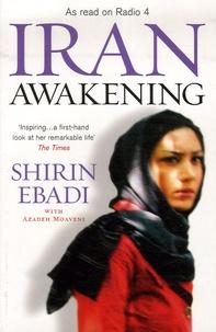 Shirin Ebadi - Iran Awakening - A Memoir of Revolution and Hope.