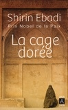 Shirin Ebadi - La cage dorée.