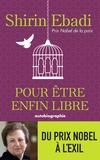 Shirin Ebadi - Pour être enfin libre.