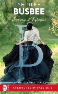 Shirlee Busbee - La rose d'Espagne.
