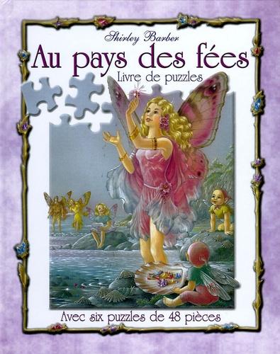 Shirley Barber - Au pays des fées - Livre de puzzles.