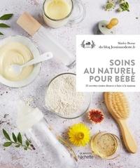 Shirley Borne - Soins au naturel pour bébé - 35 recettes toutes douces à faire à la maison.