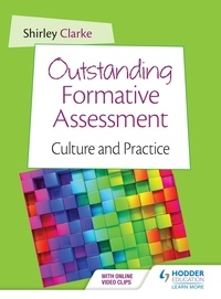 Shirley Clarke - Outstanding Formative Assessment: Culture and Practice.