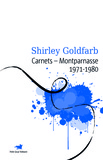 Shirley Goldfarb - Carnets - Montparnasse 1971-1980.