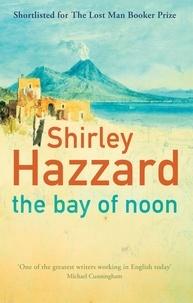 Shirley Hazzard - The Bay Of Noon.