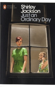 Shirley Jackson - Just an Ordinary Day.