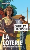 Shirley Jackson - La loterie et autres contes noirs.