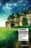 Shirley Jackson - Nous avons toujours vécu au château.