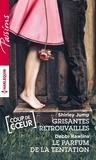Shirley Jump et Debbi Rawlins - Grisantes retrouvailles - Le parfum de la tentation.