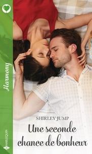 Shirley Jump - Une seconde chance de bonheur.