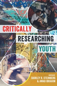 Shirley r. Steinberg et Awad Ibrahim - Critically Researching Youth.