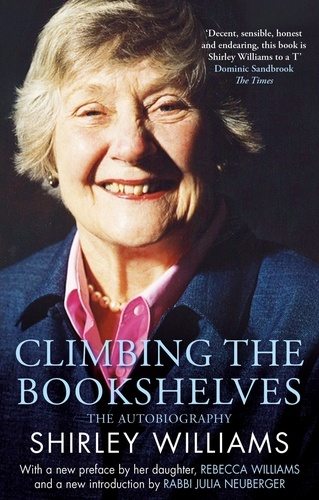 Climbing The Bookshelves. The autobiography of Shirley Williams