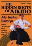 Shiro Omiya - The Hidden Roots of Aikido - Aiki Jujutsu Daitoryu.