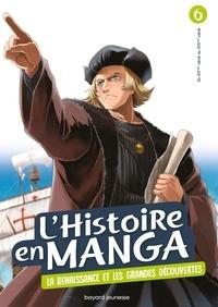 Shirotsumekusa et Hidehisa Nanbô - L'histoire en manga Tome 6 : Le temps des conquêtes et la Renaissance.