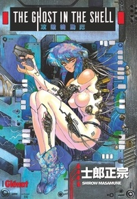 Téléchargez des ebooks pour ipod touch The Ghost in the shell Tome 1 9782723497039 par Shirow Masamune