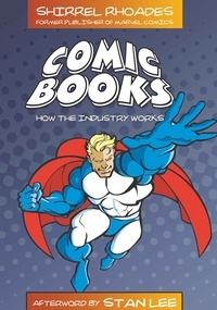 Shirrel Rhoades - Comic Books - How the Industry Works.