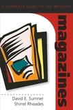 Shirrel Rhoades et David e. Sumner - Magazines - A Complete Guide to the Industry.