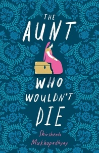 Shirshendu Mukhopadhyay - The Aunt Who Wouldn't Die.