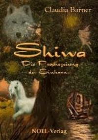 Shiwa - Die Prophezeiung des Einhorns.