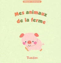 Shizue Arakawa - Mes animaux de la ferme.