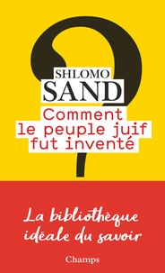 Shlomo Sand - Comment le peuple juif fut inventé - De la Bible au sionisme.