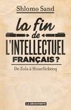 Shlomo Sand - La fin de l'intellectuel français ? - De Zola à Houellebecq.