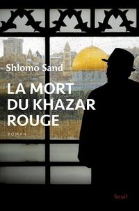 Shlomo Sand - La mort du Khazar rouge.