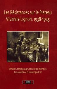 SHM - Les Résistances sur le Plateau Vivarais-Lignon (1938-1945) - Témoins, témoignages et lieux de mémoires. Les oubliés de l'histoire parlent.