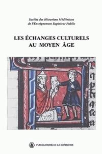 Accentsonline.fr Les échanges culturels au Moyen Age. XXXIIe Congrès de la SHMES (Université du Littoral Côte d'Opale, juin 2001) Image