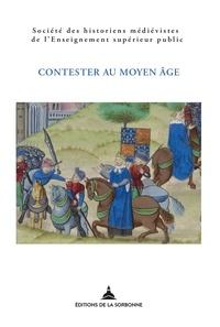 SHMESP - Contester au Moyen Age : de la désobéissance à la révolte - XLIXe Congrès de la SHMESP (Rennes, 24-27 mai 2018).