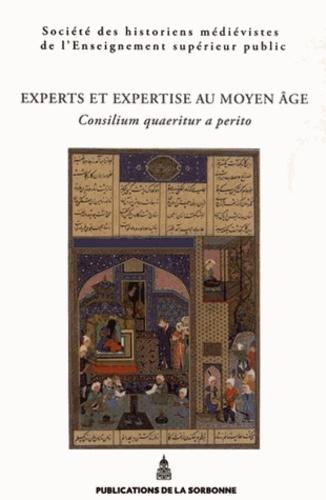 Experts et expertise au Moyen Age. Consilium quaeritur a perito