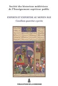 SHMESP - Experts et expertise au Moyen Age - Consilium quaeritur a perito.