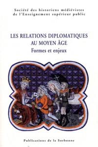 SHMESP - Les relations diplomatiques au Moyen Age - Formes et enjeux.