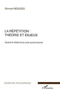 La répétition : théorie et enjeux - Quand le Soleil et la Lune auront tourné.pdf