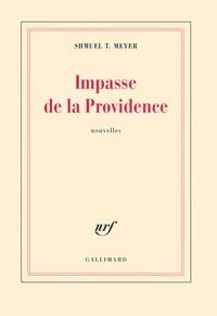 Shmuel-Thierry Meyer - Impasse de la Providence - Suivi de Jours de fête.