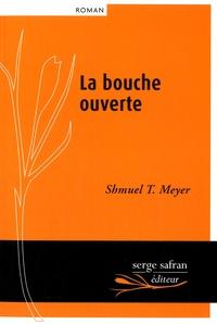 Shmuel-Thierry Meyer - La bouche ouverte.