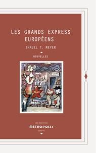 Shmuel-Thierry Meyer - Les Grands Express Européens.