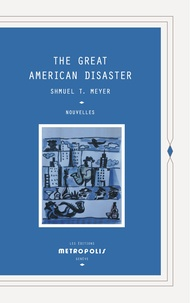 Shmuel-Thierry Meyer - The Great American Disaster.